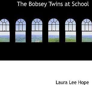 The Bobsey Twins at School