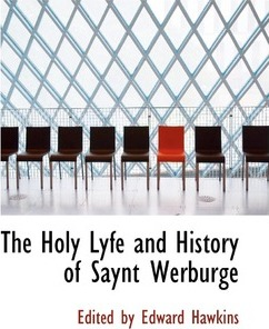 The Holy Lyfe and History of Saynt Werburge