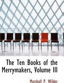 The Ten Books of the Merrymakers, Volume III