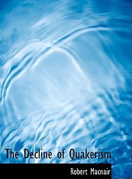 The Decline of Quakerism