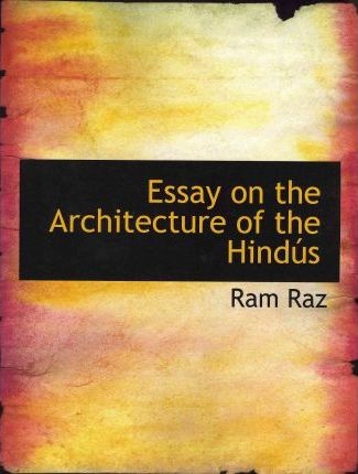 Essay on the Architecture of the Hindus