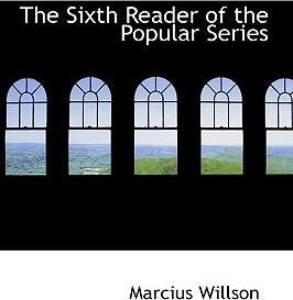 The Sixth Reader of the Popular Series