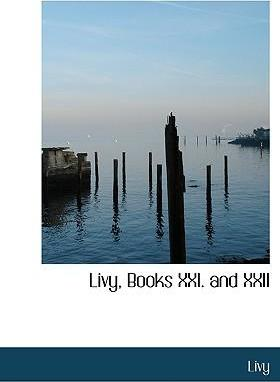 Livy, Books XXI. and XXII