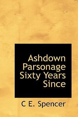 Ashdown Parsonage Sixty Years Since