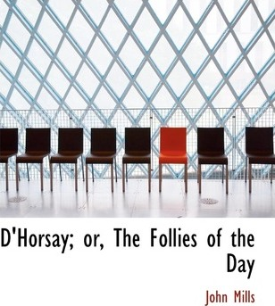 D'Horsay; Or, the Follies of the Day