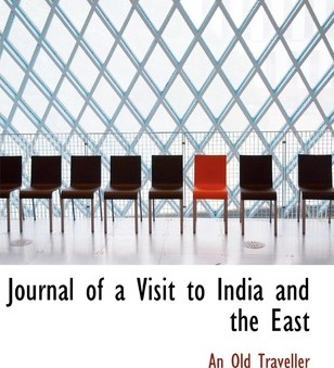 Journal of a Visit to India and the East