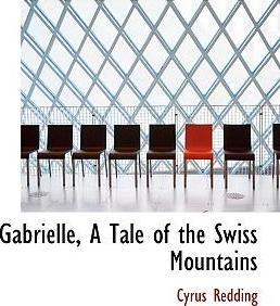 Gabrielle, a Tale of the Swiss Mountains