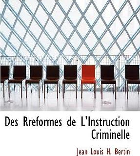 Des Rracformes de L'Instruction Criminelle