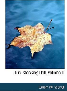 Blue-Stocking Hall, Volume III