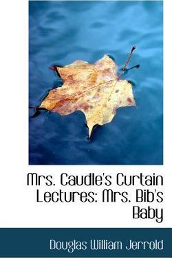 Mrs. Caudle's Curtain Lectures