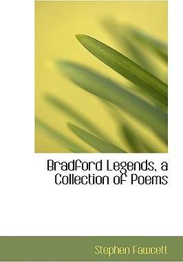 Bradford Legends, a Collection of Poems