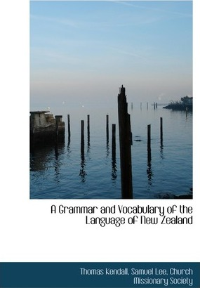 A Grammar and Vocabulary of the Language of New Zealand