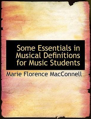 Some Essentials in Musical Definitions for Music Students