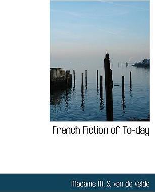 French Fiction of To-Day