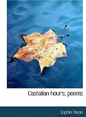 Castalian Hours, Poems