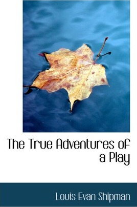 The True Adventures of a Play