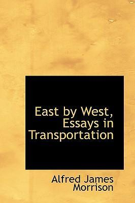East by West, Essays in Transportation