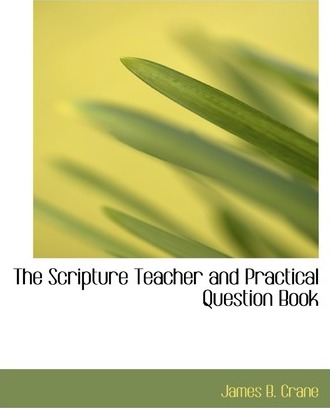 The Scripture Teacher and Practical Question Book