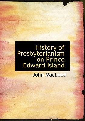History of Presbyterianism on Prince Edward Island