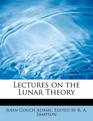 Lectures on the Lunar Theory