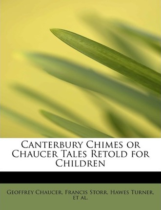 Canterbury Chimes or Chaucer Tales Retold for Children