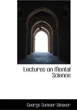 Lectures on Mental Science