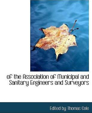 Of the Association of Municipal and Sanitary Engineers and Surveyors