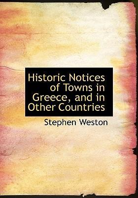 Historic Notices of Towns in Greece, and in Other Countries