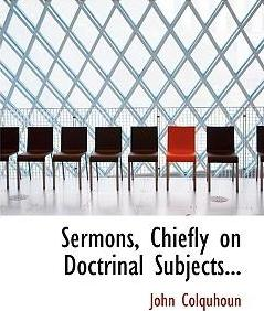 Sermons, Chiefly on Doctrinal Subjects...