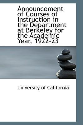 Announcement of Courses of Instruction in the Department at Berkeley for the Academic Year, 1922-23