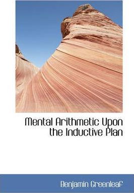 Mental Arithmetic Upon the Inductive Plan