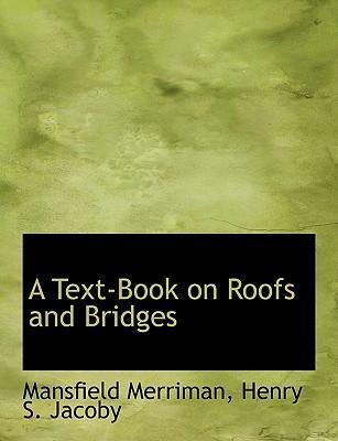 A Text-Book on Roofs and Bridges