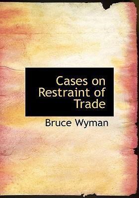 Cases on Restraint of Trade