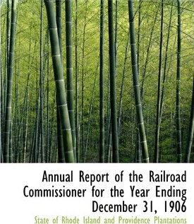 Annual Report of the Railroad Commissioner for the Year Ending December 31, 1906