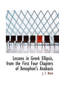 Lessons in Greek Ellipsis, from the First Four Chapters of Xenophon's Anabasis