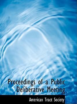 Proceedings of a Public Deliberative Meeting