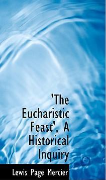 The Eucharistic Feast', a Historical Inquiry