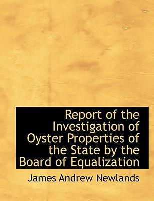 Report of the Investigation of Oyster Properties of the State by the Board of Equalization