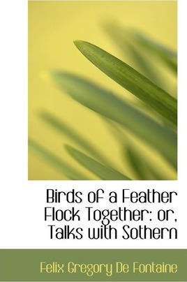 Birds of a Feather Flock Together or Talks with Sothern