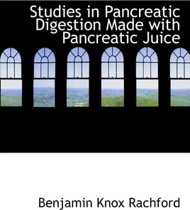 Studies in Pancreatic Digestion Made with Pancreatic Juice