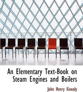 An Elementary Text-Book on Steam Engines and Boilers