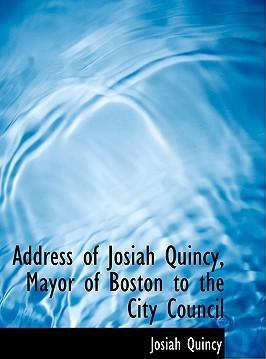 Address of Josiah Quincy, Mayor of Boston to the City Council
