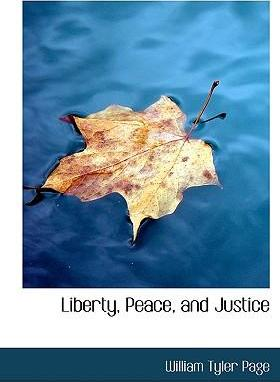 Liberty, Peace, and Justice