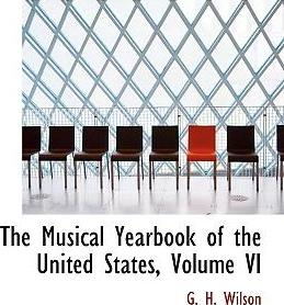 The Musical Yearbook of the United States, Volume VI