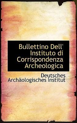 Bullettino Dell' Instituto Di Corrispondenza Archeologica