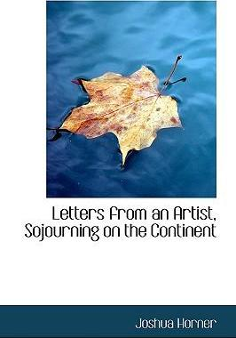 Letters from an Artist, Sojourning on the Continent