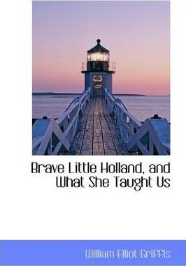 Brave Little Holland, and What She Taught Us