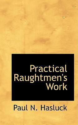 Practical Raughtmen's Work