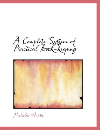 A Complete System of Practical Book-Keeping