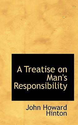 A Treatise on Man's Responsibility